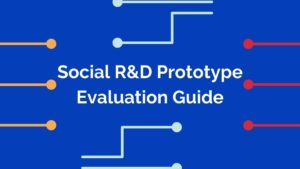 """White text on blue blackground with orange, blue, and red lines: """"Social R&D Prototype Evaluation Guide"""""""