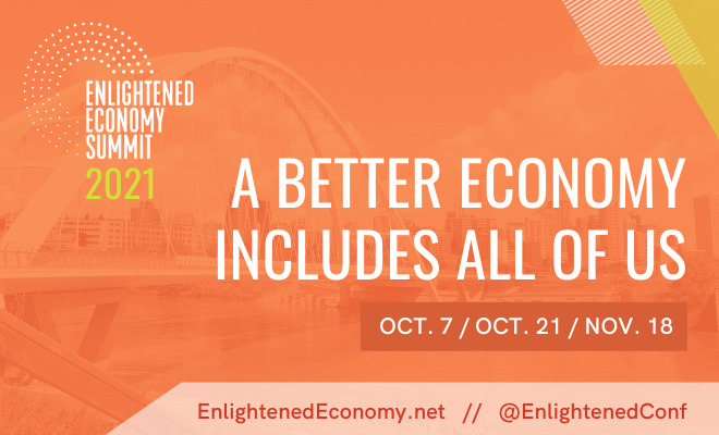 """Enlightened Economy Summit 2021 poster. It advertises the event series """"A Better Economy Includes All Of Us"""""""